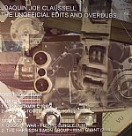 Joaquin Joe Claussell The Unofficial Edits & Overdubs: Disc Two Of Four