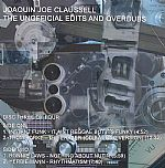 Joaquin Joe Claussell The Unofficial Edits & Overdubs: Disc Three Of Four
