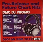 DMC DJ Promo 160: June 2012 (Pre Release & Future Chart Hits) (Strictly DJ Use Only)