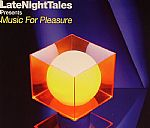 Late Night Tales Presents Music For Pleasure