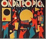 Ondatropica (Deluxe Edition)
