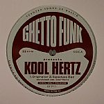 Ghetto Funk Presents Kool Hertz