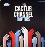 The CACTUS CHANNEL - Haptics
