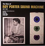The Story Of Roy Porter Sound Machine 1971-1975 (US warehouse find)