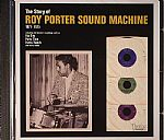 The Story Of Roy Porter Sound Machine 1971-1975