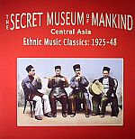 The Secret Museum Of Mankind: Central Asia Ethnic Music Classics 1925-1948