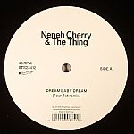 Neneh CHERRY/THE THING - Dream Baby Dream (Four Tet remix)