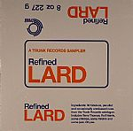 Refined Lard: A Trunk Records Sampler