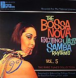 Bossa Nova Exciting Jazz Samba Rhythms: The  Rare Tunes Collection Vol 5