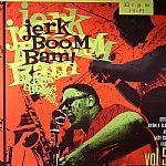Jerk Boom Bam!: Greasy Rhythm N Blues & Nasty Soul Party Vol 5