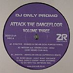 Attack The Dancefloor Volume Three