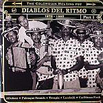Diablos Del Ritmo: The Colombian Melting Pot 1960-1985: Afrobeat Puya Cumbiamba Terapia Mapale Caribbean Funk Part 1