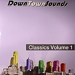 Downtown Sounds Classics Vol 1