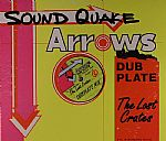Sound Quake Arrows Dubplate: The Lost Crates Dubplate Mix