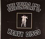 The Trials & Tribulations Of Heavy Disco