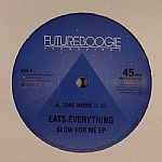 EATS EVERYTHING - Slow For Me EP