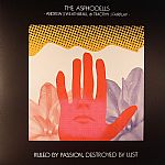 The aka ANDREW J WEATHERALL ASPHODELLS/TIMOTHY J FAIRPLAY - Ruled By Passion Destroyed By Lust