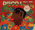 Disco Love Vol 3: Even More Rare Disco & Soul Uncovered!