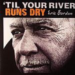 Till Your River Runs Dry