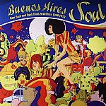Buenos Aires Soul: Raw Soul & Funk From Argentina 1968-1972