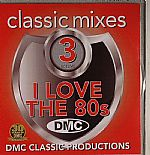 DMC Classic Mixes 11: I Love The 80s Vol 3 (Strictly DJ Only)