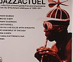 Jazzactuel: A Collection Of Avant Garde/Free Jazz/Psychedelia From The BYG/Actuel Catalogue Of 1969-1971