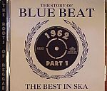 The Story Of Blue Beat: The Best In Ska 1962 Part 1