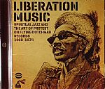 Liberation Music: Spiritual Jazz & The Art Of Protest On Flying Dutchman Records 1969-1974