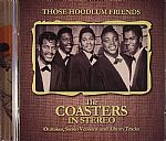 Those Hoodlum Friends (The Coasters In Stereo)