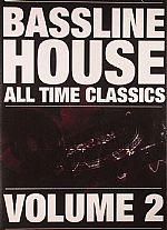 Bassline House: All Time Classics Volume 2