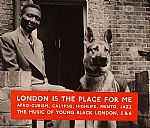London Is The Place For Me 5 & 6: Afro Cubism Calypso High Life Mento Jazz: The Music Of Black London