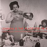 VARIOUS - London Is The Place For Me 6: Mento Calypso Jazz & Highlife From Young Black London