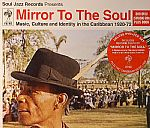 Mirror To The Soul: Music Culture & Identity In The Caribbean 1920-72