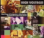 High Voltage: Giant Steps & Flashpoints In 20th Century Experimental & Electronic Sound