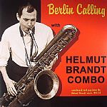 Berlin Calling: Unreleased Cool Jazz From The Helmut Brandt Estate 1956-58