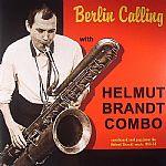 Berlin Calling: Unreleased Cool Jazz From The Helmut Brandt Estate 1956-58