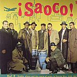 Saoco! Vol 2 Bomba Plena & The Roots Of Salsa In Puerto Rico 1955-1967