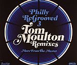 Philly Regrooved 3: The Tom Moulton Remixes