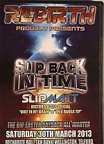 Rebirth Proudly Presents Slip Back In Time Saturday 30th March 2013