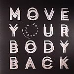 Move Your Body Back EP