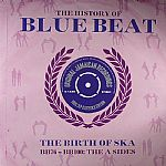 The History Of Blue Beat: The Birth Of Ska (BB76-BB100: The A Sides)