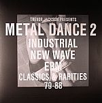 Metal Dance 2: Industrial New Wave EBM Classics & Rarities 79-88