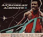 Afro Beat Airways 2: Return Flight To Ghana 1974-1983