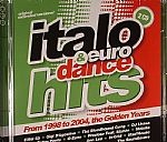Italo & Euro Dance Hits: From 1998 To 2004 The Golden Years