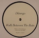 DITONGO - Walk Between The Rain
