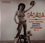 Sadaba: Blues & Rhythm Popcorn Exotica & Tittyshakers Vol 6