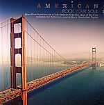 Americana 2: Rock Your Soul (More Blue Eyed Soul & AOR Sounds From The Land Of The Free)