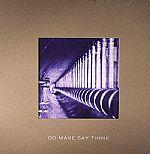 Do Make Say Think