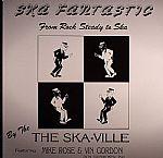 Ska Fantasic: From Rock Steady To Ska