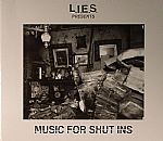 LIES Presents: Music For Shut Ins